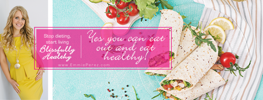 Yes you can eat out and eat healthy!