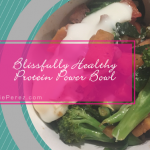 Blissfully Healthy Protein Power Bowl - Emmie Perez