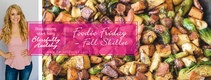 Foodie Friday Fall Skillet - weight loss recipes